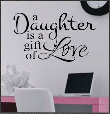 Family Wall Decal A Daughter Is Gift Of Love Girl Bedroom Etsy My Daughter Quotes I Love My Daughter Daughter Quotes