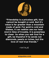natalie quote friendship is a priceless gift that cannot be
