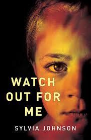 Watch Out For Me - Sylvia Johnson - 9781742376707 - Allen & Unwin -  Australia