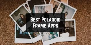polaroid frame apps for android ios