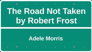 The Road Not Taken by Robert Frost by Adele Morris on Prezi Next