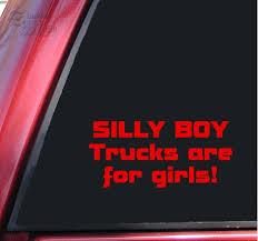 Silly Boy Trucks Are For Girls Vinyl Decal Sticker Red Milagro R Richardsoner