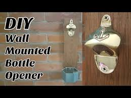 diy wall mounted bottle opener bottle