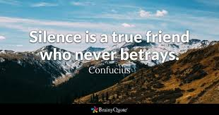 confucius silence is a true friend who never betrays