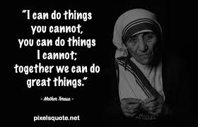 inspiring mother teresa quotes about life and love to make you a
