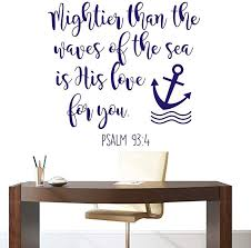 Amazon Com Bible Verse Wall Stickers Mightier Than The Waves Of The Sea Is His Love For You Art Cute Nautical Nursery Decor Boys Room Anchor Wall Decal Bedroom Interior Mural W 288 55x58cm