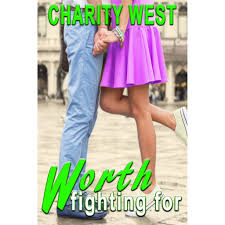 Worth Fighting For by Charity West