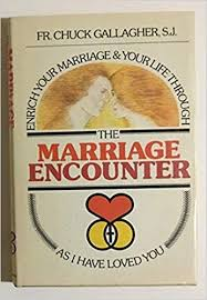 The marriage encounter: As I have loved you: Gallagher, Chuck ...