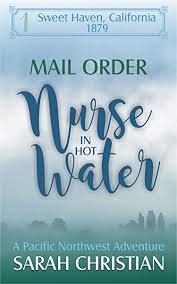 Mail Order Nurse In Hot Water: A Pacific Northwest Adventure (Sweet Haven  California Book 1) - Kindle edition by Christian, Sarah. Religion &  Spirituality Kindle eBooks @ Amazon.com.