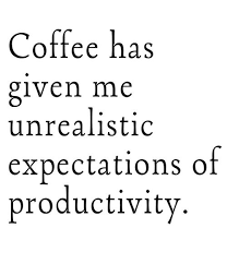 inspirational work quotes coffee bringing you the