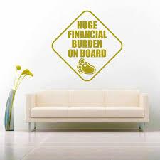 Huge Financial Burden On Board Funny Baby On Board Decal Sticker