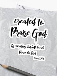 created to praise god quote kjv bible verse sticker by