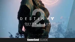Destiny 2 - Guida a Xûr, Agente dei Nove: Posizione, Oggetti in ...