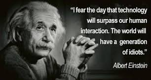 einstein quote about technology making a generation of idiots