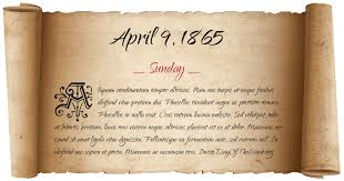 What Day Of The Week Was April 9, 1865?