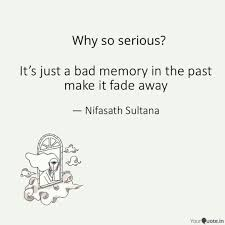 it s just a bad memory in quotes writings by nifasath