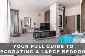guide to decorating a large bedroom