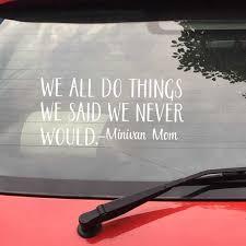 I Ll Never Drive A Minivan Funny Van Decals Car Decor Minivan Mom Humor Quote Vinyl Sticker For Van Bumper Window Decoration Car Stickers Aliexpress