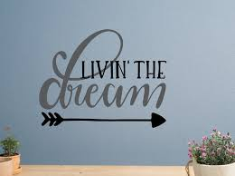 Livin The Dream Decal Dream Wall Decal Living The Dream Sign The Good Life Arrow Wall Decal