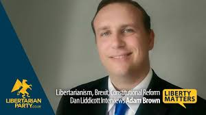 Liberty Matters - Party Leader Adam Brown on Libertarianism ...