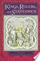 Kings, Rulers, and Statesmen - Google Books