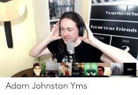 YeurMovieSu From Your Friends ECTOR TAKE Senit Adam Johnston Yms | Friends  Meme on ME.ME