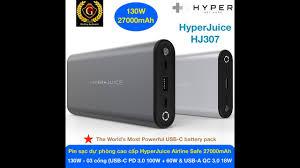 Pin sạc dự phòng cao cấp USB-C PD 3.0 130W HYPERJUICE AIRLINE SAFE 27000mAh  - HJ307 - YouTube