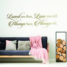 Wall Stickers Quotes Loved You Then Love You Still I Love Etsy