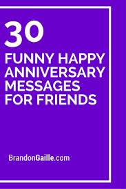 funny happy anniversary messages for friends anniversary