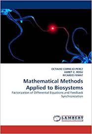 Mathematical Methods Applied to Biosystems: Cornejo-Perez, Octavio, C Rosu,  Haret, Femat, Ricardo: Amazon.com.mx: Libros