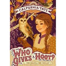 Who Gives A Hoot?: Calpurnia Tate, Girl Vet - By Jacqueline Kelly  (Paperback) : Target