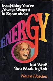 PDF][Download] Everything Youve Always Wanted to Know about Energy... but  Were Too Weak to Ask New E-Book - by Naura Hayden - grum8gu8tr89rthrtherger