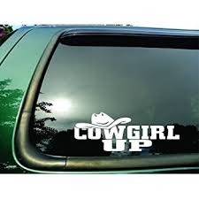 Amazon Com Cowgirl Up Die Cut Christian Vinyl Window Decal Sticker For Car Or Truck 3 X8 Automotive