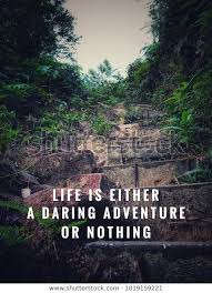 motivational inspirational quotes life either daring stock photo