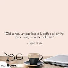 old songs vintage books quotes writings by rajesh singh