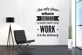 Amazon Com Office Wall Decal Success Quote Come Before Work Inspirational Typography Stickers 47 2 X 58 7 Inches 120 X 149 Cm Home Kitchen