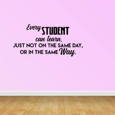 Every Student Can Learn Just Not On The Same Day Vinyl Wall Decal Sticker Jp407 Walmart Com Walmart Com