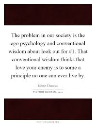 the problem in our society is the ego psychology and picture