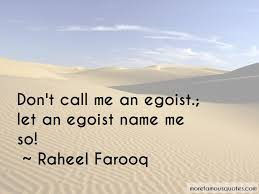 egoist quotes top quotes about egoist from famous authors