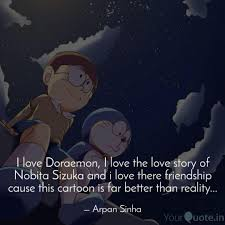 i love doraemon i love t quotes writings by arpan sinha