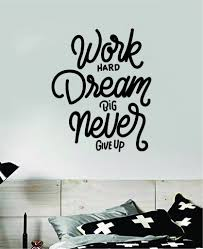 Work Hard Dream Big Never Give Up V2 Quote Wall Decal Sticker Bedroom Boop Decals