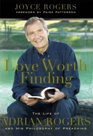 Love Worth Finding: The Life of Adrian Rogers and His Philosophy of  Preaching - Kindle edition by Patterson, Dr. Paige, Rogers, Joyce. Religion  & Spirituality Kindle eBooks @ Amazon.com.