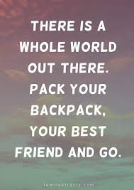 the most inspiring quotes about travel friends family off duty