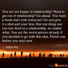 you are not happy in rela quotes writings by aditya raj