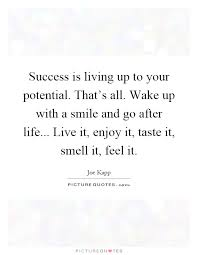 success is living up to your potential that s all wake up
