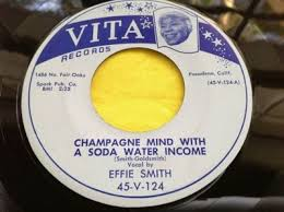 Gripsweat - Hear Rare R&B Jump Blues 45 : Effie Smith ~ Champagne Mind With  A Soda Water