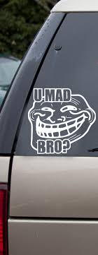 U Mad Bro Troll Vinyl Car Decal Sticker This Online Store Powered By Storenvy