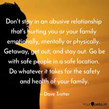 don t stay in an abusive quotes writings by dave trotter