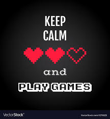 keep calm and play games gaming quote royalty vector