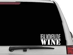 Amazon Com Decal Dan Real Women Love Wine Vinyl Car Truck Window Decal Sticker Laptop Automotive